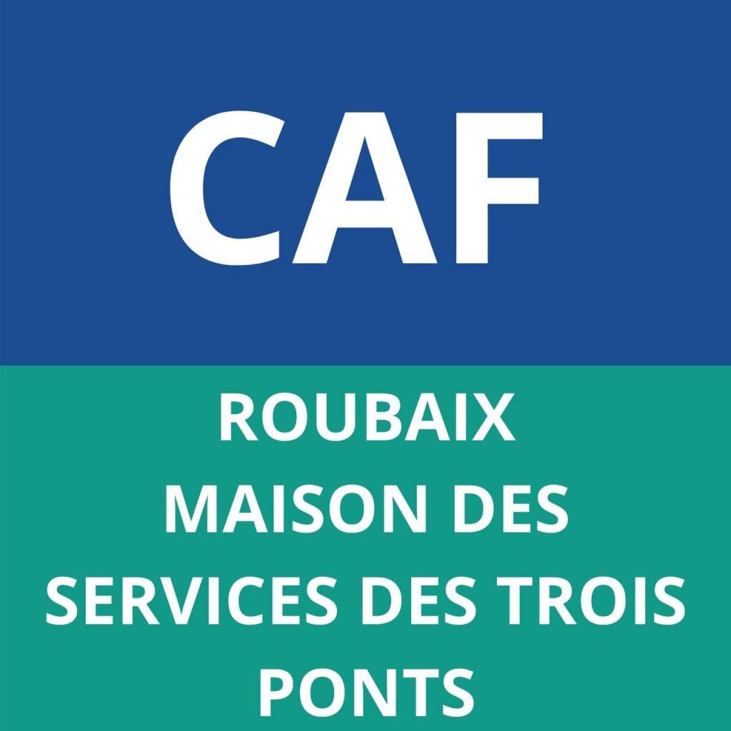 CAF ROUBAIX MAISON DES SERVICES DES TROIS PONTS